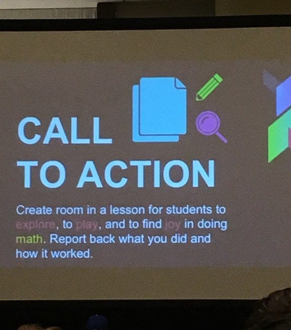 photo of a projected slide in a powerpoint presentation | call to action: create room in a lesson for students to explore, to play, and to find joy in doing math. report back what you did and how it worked