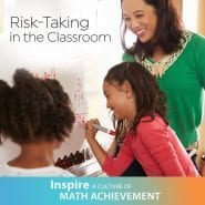 Risk-Taking in the Classroom | Inspire a Culture of Math Achievement Blog Series by Mary Mitchell