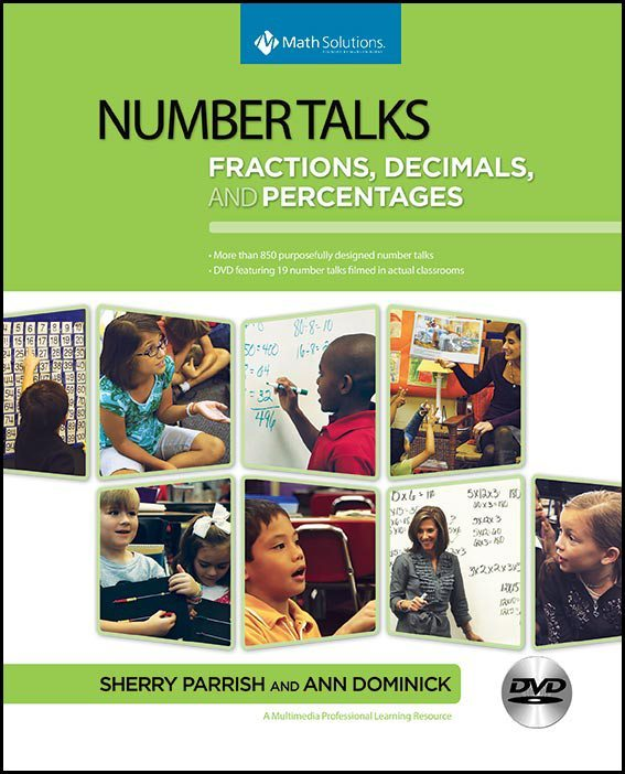Number Talks: Fractions, Decimals and Percentages by Sherry Parrish and Ann Dominick