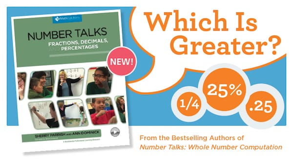 number talks: fractions, decimals, and percentages book cover | which is greater? 1/4, 25%, .25. From the bestselling authors of Number Talks: Whole Number Computation