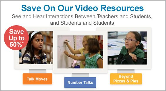 save on our video resources | see and hear interactions between teachers and students, and students and students | ave up to 50% | Talk Moves | Number Talks | Beyond Pizzas & Pies