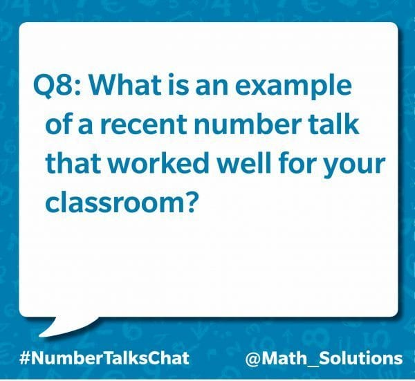 q8: what is an example of a recent number talk that worked well for your classroom? #numbertalkschat @math_solutions