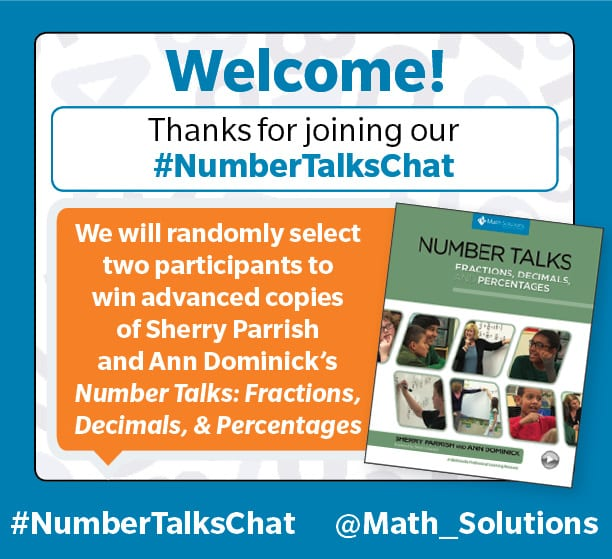 illustrative graphic with a photo of the Number Talks book with an orange speaking bubble | Welcome! Thanks for joining our #NumberTalksChat, we will randomly select two particpants to win advanced copies of Sherry Parrish and Ann Dominick's Number Talks: Fractions, Decimals, and Percentages. #NumberTalksChat @Math_Solutions