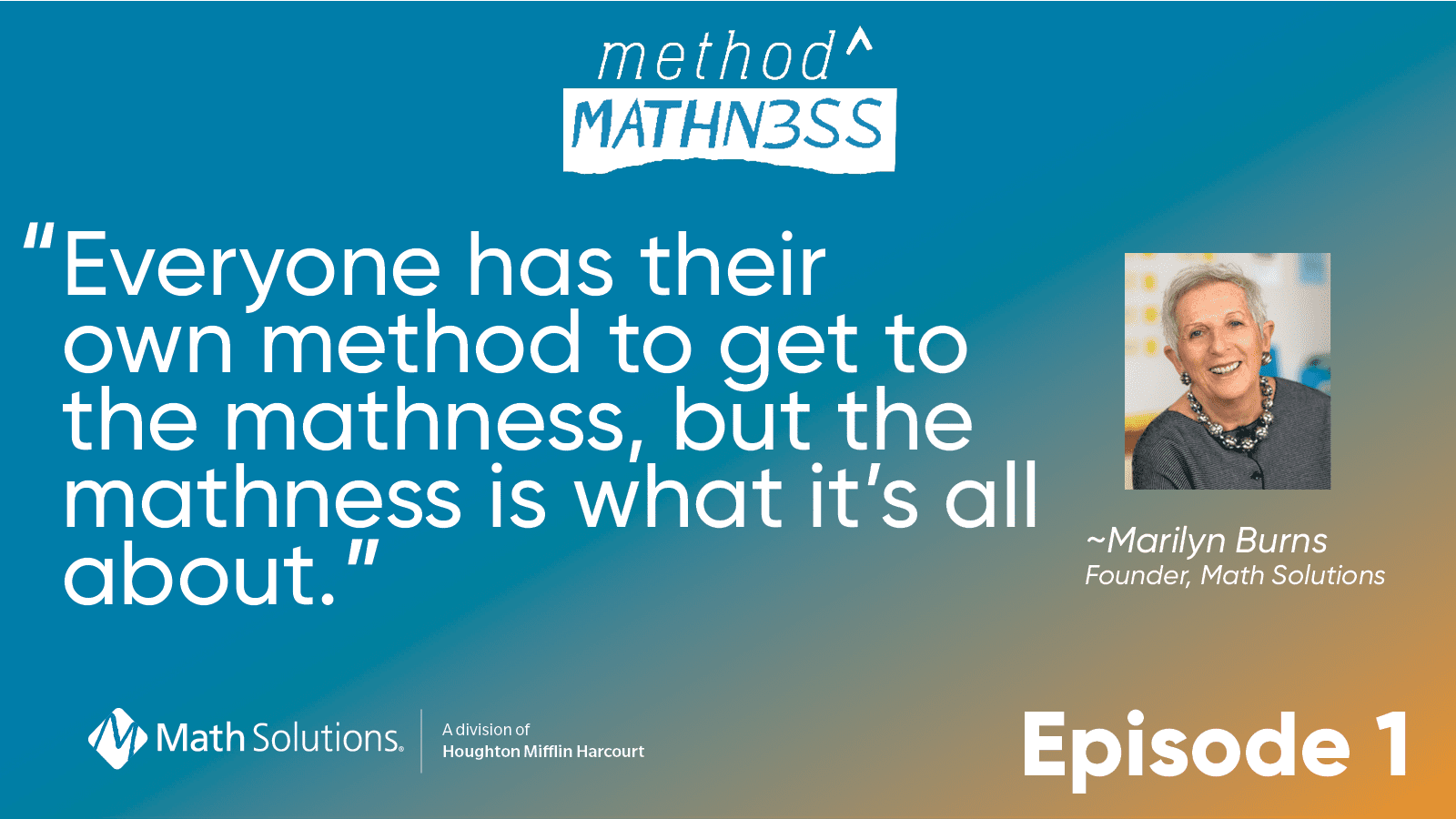 Everyone has their own method to get to the mathness, but the mathness is what it's all about.