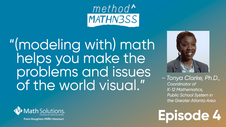 """(modeling with) math helps you make the problems and issues of the world visual"" - tonya clarke, ph.D."