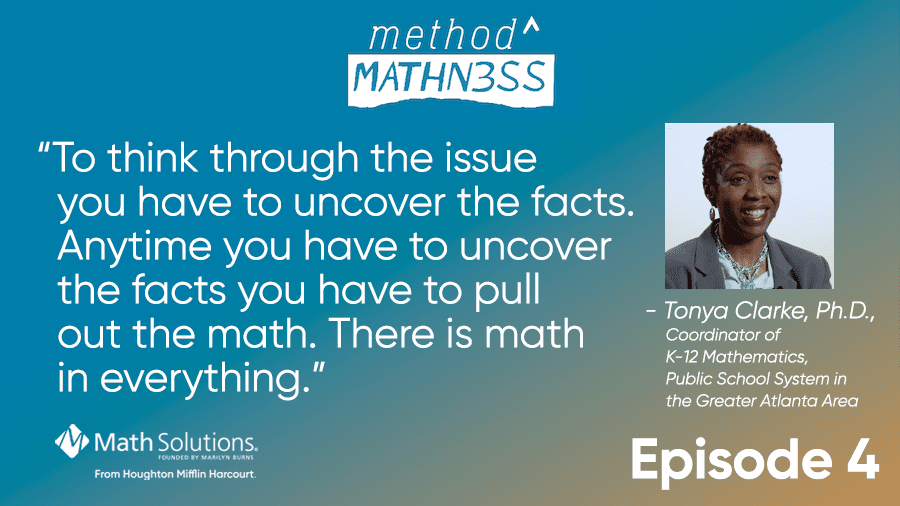 """to think through the issue you have to uncover the facts. anytime you have to uncover the facts you have to pull out the math. there is math in everything."" - tonya clarke, ph.d"