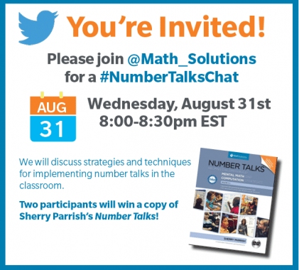 NumberTalks Chat invite from Math Solutions a live NumberTalksChat on Twitter, the invite has an image of the twitter bird and Number Talks book cover | Join Math Solutions for a #NumberTalksChat on Twitter on Wednesday, August 31st, 8pm-8:30pm EST