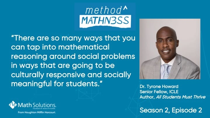 """There are so many ways that you can tap into mathematical reasoning around social problems in ways that are going to be culturally responsive and socially meaningful for students."""