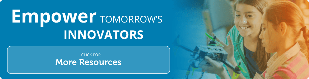 empower tomorrow's innovators. click for more resources