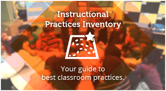 instructional practices inventory | your guide to best classroom practices