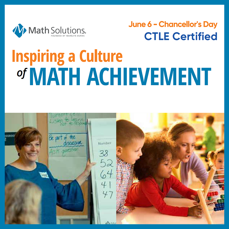 inspiring a culture of math achievement | june 6 chancellor's day, CTLE certified | woman teaching a seminar | teacher and students in classroom