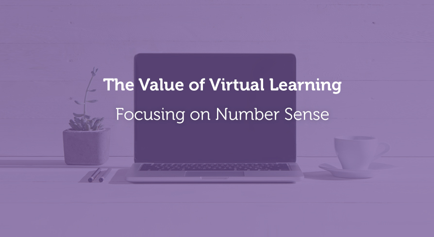 the value of virtual learning: focusing on number sense